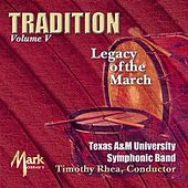 Play & Download Tradition, Vol. 5: Legacy of the March by Timothy B. Rhea | Napster