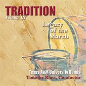 Play & Download Tradition, Vol. 3: Legacy of the March by Timothy B. Rhea | Napster