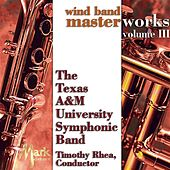 Play & Download Wind Band Masterworks, Vol. 3 by Timothy B. Rhea | Napster