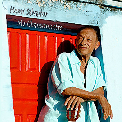 Play & Download Ma Chansonnette by Henri Salvador | Napster