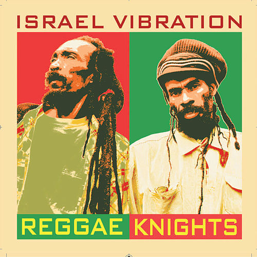 Play & Download Reggae Knights by Israel Vibration | Napster