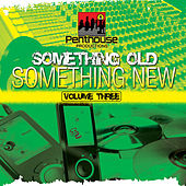 Play & Download Something Old, Something New Vol. 3 by Various Artists | Napster