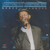 Play & Download Something Old, Something New (Beres Hammond) by Beres Hammond | Napster