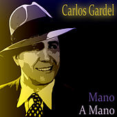 Play & Download Mano A Mano by Carlos Gardel | Napster