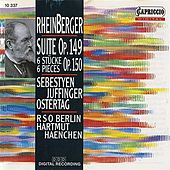 Play & Download Rheinberger: Suite, Op. 149 / Sechs Stucke, Op. 150 by Erno Sebestyen | Napster