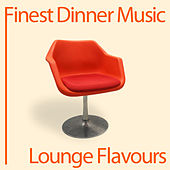 Play & Download Finest Dinner Music: Lounge Flavours by Lounge Flavours | Napster