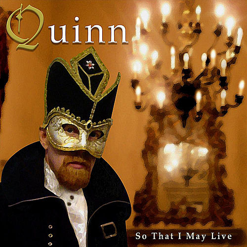 So That I May Live by Quinn