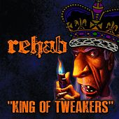 King Of Tweakers - Single von Rehab