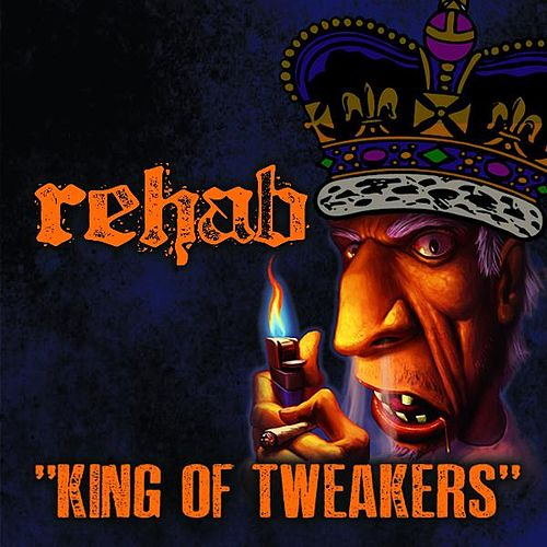 Play & Download King Of Tweakers - Single by Rehab | Napster