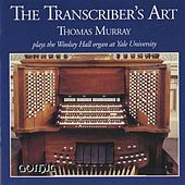 Play & Download The Transcriber's Art by Thomas Murray | Napster