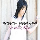 Broken Things by Sarah Reeves