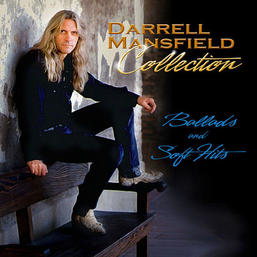 Collection: Ballads And Soft Hits by Darrell Mansfield