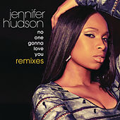 No One Gonna Love You Remixes by Jennifer Hudson