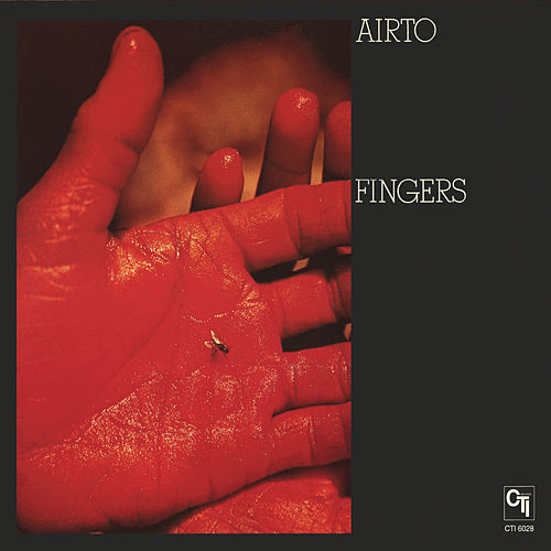 Play & Download Fingers (CTI Records 40th Anniversary Edition - Original recording remastered) by Airto Moreira | Napster