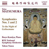 Play & Download Matsumura: Symphonies Nos. 1 & 2 / To the Night of Gethsemane by Takuo Yuasa | Napster