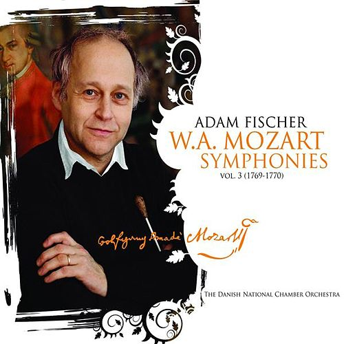 Play & Download Mozart: Symphonies, Vol. 3 (1769-1770) by Adam Fischer | Napster