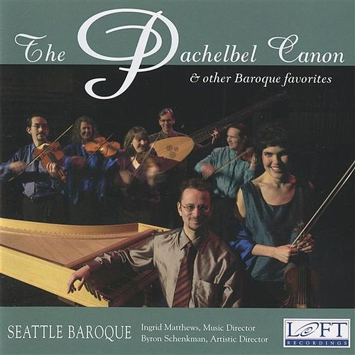 Play & Download The Pachelbel Canon and Other Baroque Favorites by Various Artists | Napster