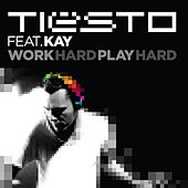 Play & Download Work Hard, Play Hard by Tiësto | Napster