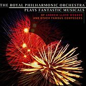 Play & Download Fantastic Musicals by Royal Philharmonic Orchestra | Napster