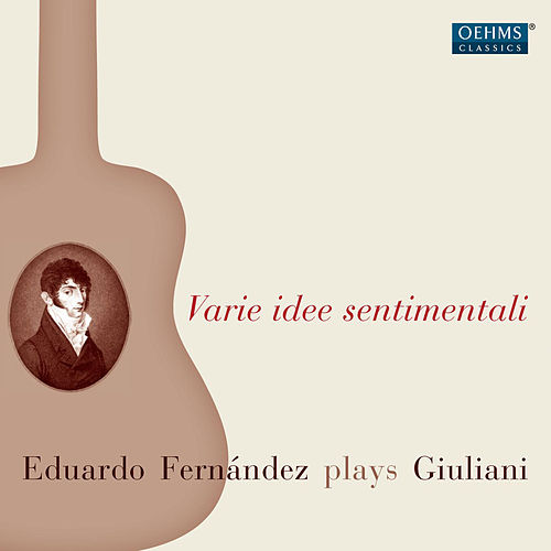 Play & Download Eduardo Fernandez Plays Giuliani by Eduardo Fernandez | Napster