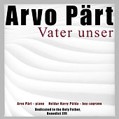 Play & Download Pärt: Vater unser by Arvo Part | Napster