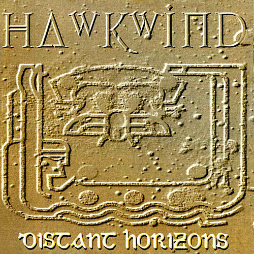 Play & Download Distant Horizons by Hawkwind | Napster
