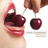 Main Course: The Early Tapes by Chris Standring