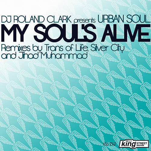 Play & Download My Soul's Alive EP by DJ Roland Clark | Napster