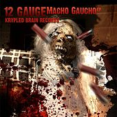Play & Download Macho Gaucho EP by 12 Gauge | Napster