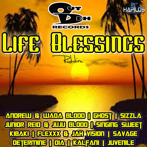Play & Download Life Blessings Riddim by Various Artists | Napster