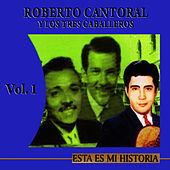 Play & Download Esta Es Mi Historia Volume 1 by Roberto Cantoral | Napster