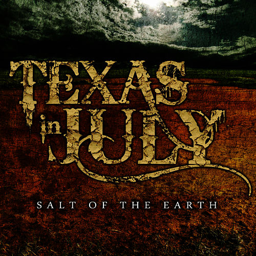 Play & Download Salt of the Earth - EP by Texas In July | Napster