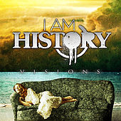 Play & Download Visions by I Am History | Napster