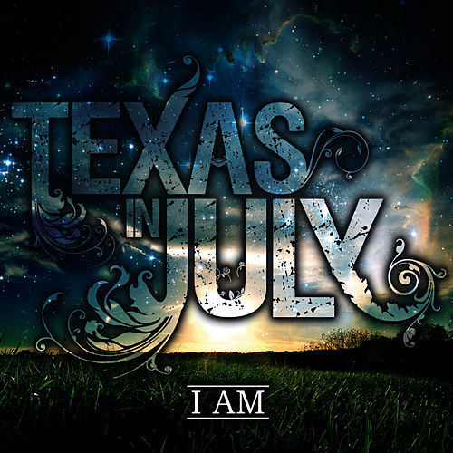 I Am by Texas In July