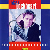 Play & Download Through Rose-Coloured Glasses by Mark Lockheart | Napster