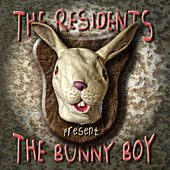 Play & Download The Bunny Boy by The Residents | Napster