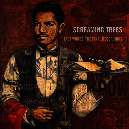 Play & Download Last Words: The Final Recordings by Screaming Trees | Napster