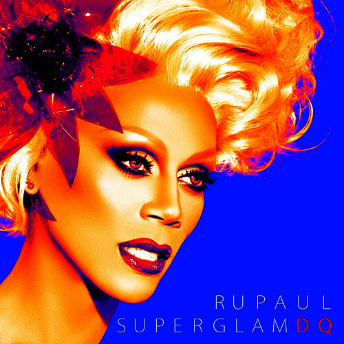 Play & Download SuperGlam DQ by RuPaul | Napster