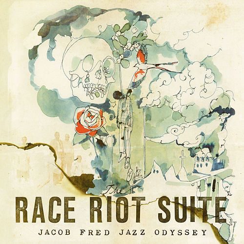Race Riot Suite by Jacob Fred Jazz Odyssey