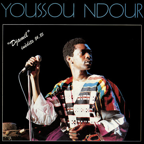 Djamil Inédits 84-85 by Youssou N'Dour