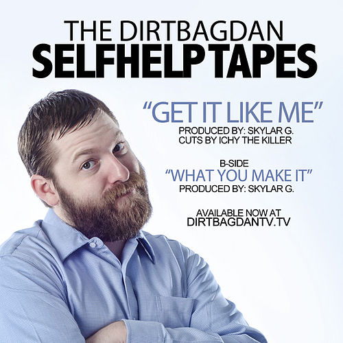Play & Download Get It Like Me by Dirtbag Dan | Napster
