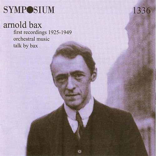 Bax: First Recordings (1925-1949) by Various Artists