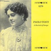 Tosti: A Recital of Songs (1902-1939) by Various Artists