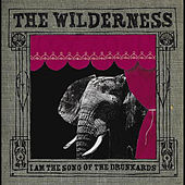 Play & Download I am the Song of the Drunkards by Wilderness | Napster