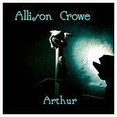 Play & Download Arthur by Allison Crowe | Napster
