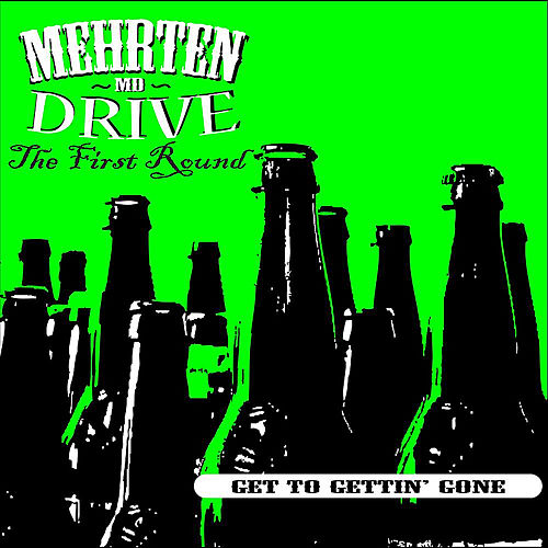 Play & Download Get to Gettin' Gone by Mehrten Drive | Napster