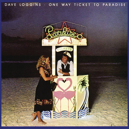 Play & Download One Way Ticket To Paradise by Dave Loggins | Napster