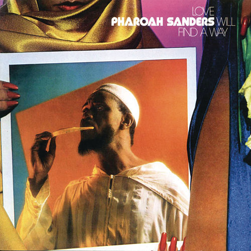 Love Will Find A Way by Pharoah Sanders