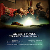 Advent Songs - Volume 1: How Far From Home? by Croydon SDA Gospel Choir