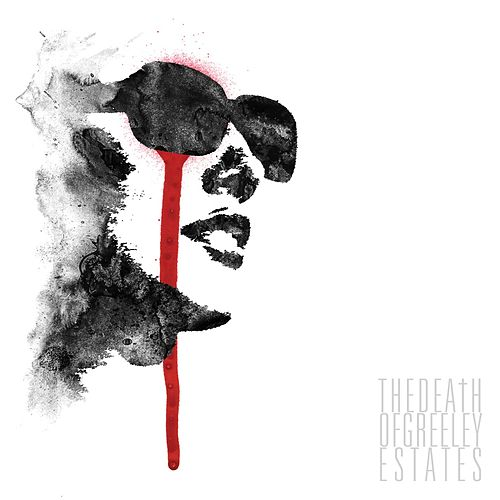 Play & Download The Death Of Greeley Estates by Greeley Estates | Napster